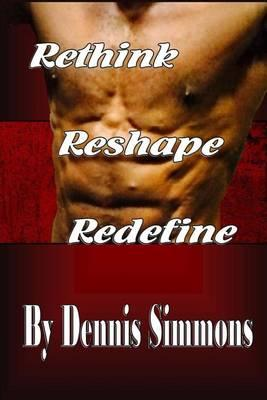 Rethink Reshape Redefine
