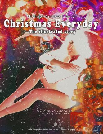 Michael Andrew Law's Christmas Everyday  The Illustrated Story