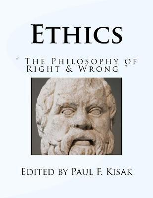 Ethics  The Philosophy of Right & Wrong