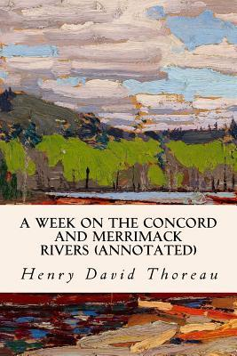 A Week on the Concord and Merrimack Rivers (Annotated)