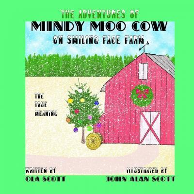 The Adventures Of Mindy Moo Cow On Smiling Face Farm The True