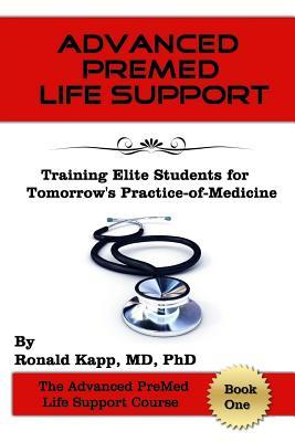 Advanced Premed Life Support: Training Elite Students for Tomorrow's Practice-Of-Medicine