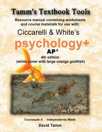 Ciccarelli and White's Psychology+ 4th Edition for AP* Student Workbook