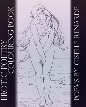 Erotic Poetry Adult Colouring Book : Giselle Renarde : 9781519624390