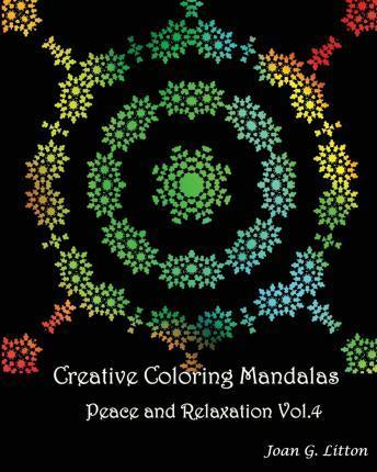 Creative Coloring Mandalas Peace and Relaxation Vol.4 : Joan ...