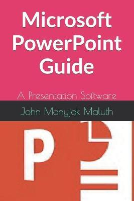 Microsoft PowerPoint Guide  A Presentation Software