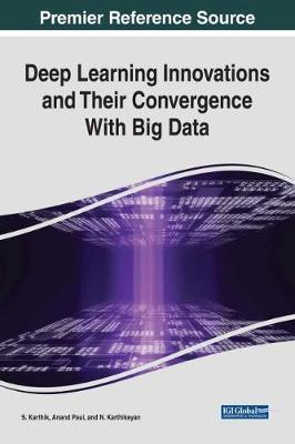 Deep Learning Innovations and Their Convergence With Big