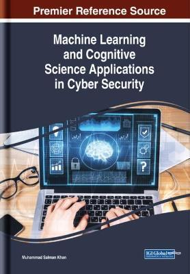 Machine Learning and Cognitive Science Applications in Cyber Security