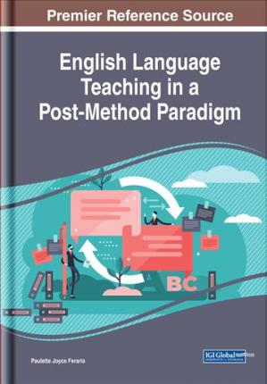 English Language Teaching in a Post-Method Paradigm