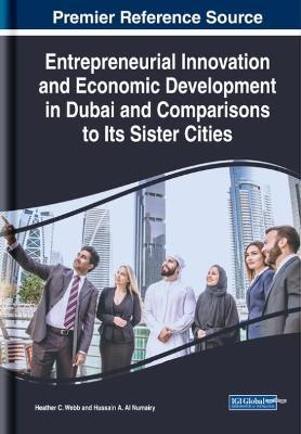 Entrepreneurial Innovation and Economic Development in Dubai and Comparisons to Its Sister Cities
