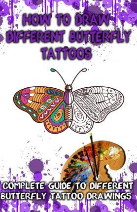 How To Draw Different Butterfly Tattoos Gala Publication