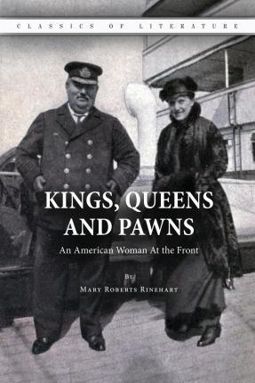 Kings, Queens and Pawns : An American Woman at the Front