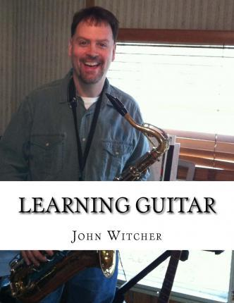 Learning Guitar  A Fun and Easy Approach