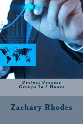 Project Process Groups in 5 Hours