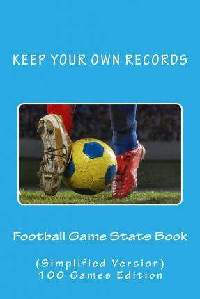 Football Game STATS Book : Richard B Foster : 9781522890829