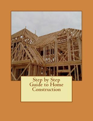 Step by Step Guide to Home Construction