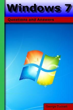 Windows 7: Questions and Answers