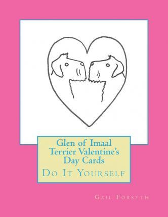 Glen of Imaal Terrier Valentine's Day Cards  Do It Yourself