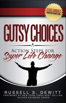 Gutsy Choices  Action Steps for Super Life Change
