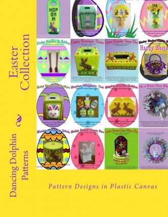 Easter Collection  Pattern Designs in Plastic Canvas