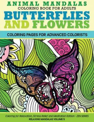 Animal Mandala Coloring Book for Adults Butterflies and Flowers ...
