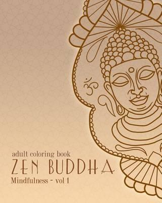 Adult Coloring Books : Zen Buddha: Doodles and Patterns to Color for Grownups