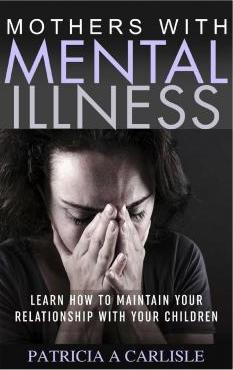 Mothers with Mental Illness