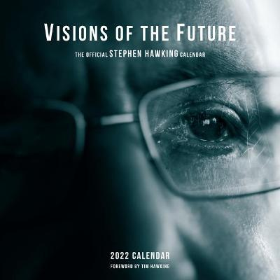 2022 Visions of the Future: the Offical Stephen Hawking Calendar