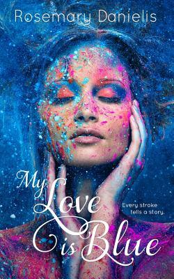My Love Is Blue Cover Image