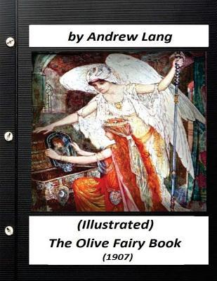 The Olive Fairy Book (1907)  Andrew Lang (Illustrated)