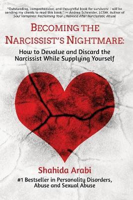 Becoming the Narcissist's Nightmare : Shahida Arabi