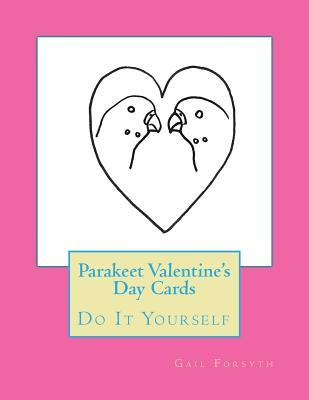 Parakeet Valentine's Day Cards  Do It Yourself