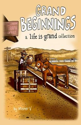 Grand Beginnings : A Life is Grand Collection