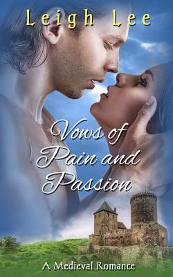 Vows of Pain and Passion  A Medieval Romance