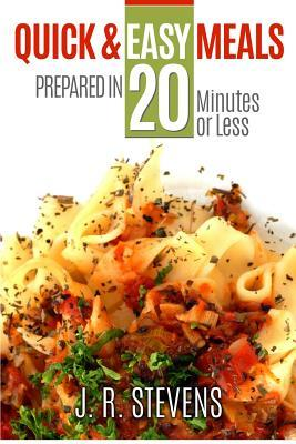 Quick & Easy Meals : Prepared in 20 Minutes or Less