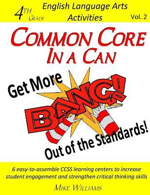 Common Core in a Can  Get More Bang! Out of the Standards 4th Grade Ela Activities