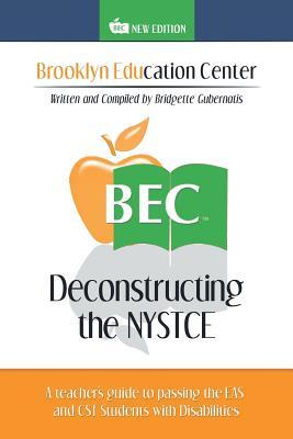 Deconstructing the NYSTCE: A Teacher's Guide to Passing the Eas and the CST Students with Disabilities