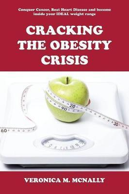 Cracking the Obesity Crisis – Veronica M McNally