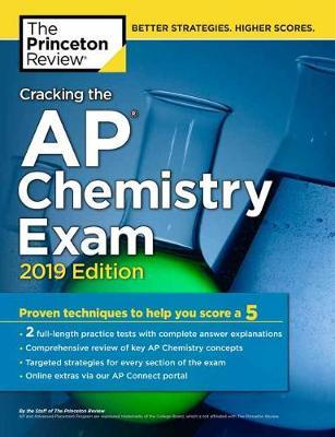 cracking the ap chemistry exam 2018 edition proven techniques to help you score a 5