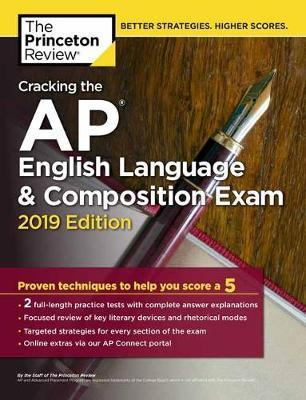 Cracking the AP English Language and Composition Exam: 2019 Edition
