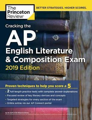 Cracking the AP English Literature and Composition Exam 2019 Edition