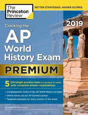 Cracking the AP World History Exam 2019: Premium Edition