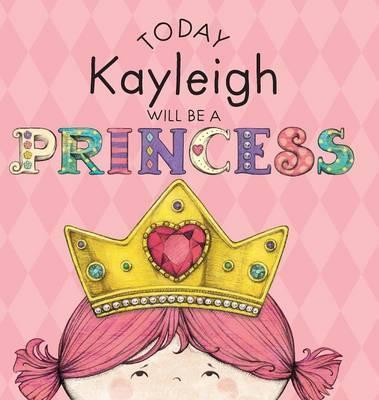 Today Kayleigh Will Be a Princess
