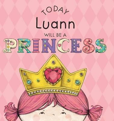 Today Luann Will Be a Princess