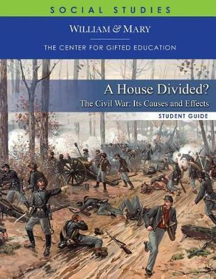 A House Divided? the Civil War - Its Causes and Effects Student Guide