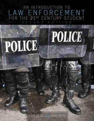 An Introduction to Law Enforcement for the 21st Century Student