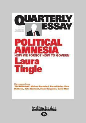 quarterly essay laura tingle political amnesia