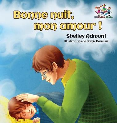 Bonne Nuit, Mon Amour ! : Goodnight, My Love! - French Children's Book