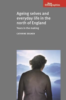 Ageing Selves and Everyday Life in the North of England