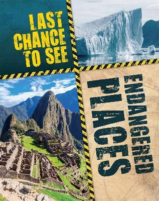 Last Chance to See: Endangered Places